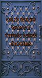 Old ways don`t open new doors. Inspiration motivation quote about life.  Stock Photography