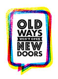 Old Ways Won`t Open New Doors. Inspiring Creative Motivation Quote. Vector Typography Banner Design Concept