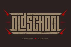 Oldschool - brutal font for labels, headlines, music posters or t-shirt print. Horizontal inscription.  stock illustration