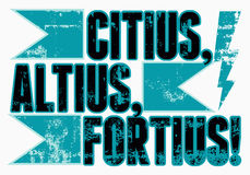 Olympic slogan Citius, Altius, Fortius! Vintage grunge style sport poster. Retro vector illustration. Royalty Free Stock Photography