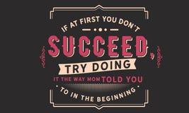 Om först du don't lyckas, försök att göra den vägen som mamman berättade dig till i början vektor illustrationer