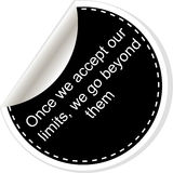 Once we accept our limits we go beyond them. Inspirational motivational quote. Simple trendy design. Black and white stickers. Royalty Free Stock Photos