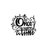 Once upon a time - hand drawn, calligraphy and lettering, for use in your designs logos, or other products Stock Images