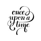 Once upon a time hand lettering phrase, handmade calligraphy ins. Cription typography print poster, handwritten vector illustration Royalty Free Stock Photos