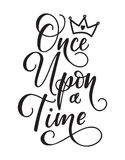 Once upon a time. Lettering fairy tale girl motivational and inspirational quote. stock illustration