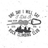 Vintage typography design with knot for quickly tying a climbing rope and carabiner. One day i will say, i did it. Rock Climbing club badge. Vector. Vintage Stock Image