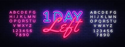 One Day Left neon sign vector. Only 1 day left Design template neon sign, light banner, neon signboard, nightly bright royalty free illustration