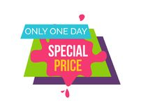 Only One Day Special Price Vector Illustration. Only one day special price, colorful emblem with geometric shapes and blot with text inside of it vector Royalty Free Stock Images