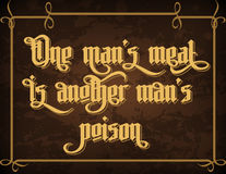 One man`s meat is another man`s poison Royalty Free Stock Images