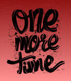One more time card. lettering background. t-shirt print. Stock Photography
