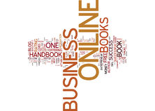 The Online Business Handbook A Must Read For Online Entrepreneurs Text Background  Word Cloud Concept. THE ONLINE BUSINESS HANDBOOK A MUST READ FOR ONLINE Royalty Free Stock Photo