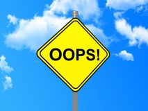 Oops road sign. Illustration of oops! road sign with blue sky and cloudscape background Royalty Free Stock Images