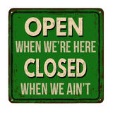 Open when we're here closed when we ain't vintage  metal sign Stock Image