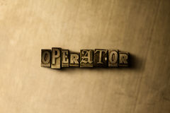 OPERATOR - close-up of grungy vintage typeset word on metal backdrop. Royalty free stock - 3D rendered stock image.  Can be used for online banner ads and Stock Photography