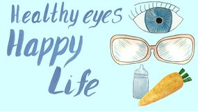 Ophthalmologic set - eyes, drops, glasses and carrots with the inscription healthy eyes - happy life stock illustration