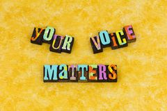 Your voice opinion matters speak. Opinion feedback voice listen learn letterpress typography message feedback mind important vote question speak up get involved royalty free stock image