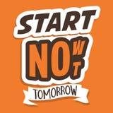 Ora inizi non domani Iscrizione delle citazioni con lettere motivazionali del manifesto di tipografia immagini stock