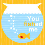 Fish on a bowl Valentines Day Card. Valentines day card with an yellow fish on a bowl. You Fished Me text message Royalty Free Stock Photo
