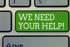 Ordhandstiltext behöver vi din hjälp Affärsidé för lån för hjälpmedel för fördel för nytta för servicehjälpservice royaltyfria bilder