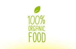100% organic food green leaf text concept logo icon design. 100% organic food green leaf text concept logo vector creative company icon design template modern Royalty Free Stock Image