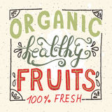 Organic healthy hand sketched fresh fruit lettering. Vintage vegetarian design concept for banners, sites, printed materials, advertising, infographics Stock Image