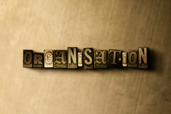 ORGANISATION - close-up of grungy vintage typeset word on metal backdrop. Royalty free stock illustration. Can be used for online banner ads and direct mail stock illustration