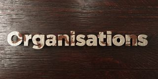 Organisations - grungy wooden headline on Maple  - 3D rendered royalty free stock image Royalty Free Stock Images