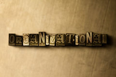 ORGANIZATIONAL - close-up of grungy vintage typeset word on metal backdrop. Royalty free stock illustration.  Can be used for online banner ads and direct mail Royalty Free Stock Images