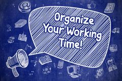 Organize Your Working Time - Business Concept. Royalty Free Stock Images