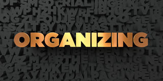 Organizing - Gold text on black background - 3D rendered royalty free stock picture. This image can be used for an online website banner ad or a print postcard Royalty Free Stock Photos