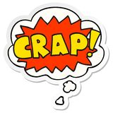 A creative cartoon word Crap! and thought bubble as a printed sticker. An original creative cartoon word Crap! and thought bubble as a printed sticker stock illustration