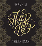 Original have a holly jolly christmas hand written phrase, calli Royalty Free Stock Photos