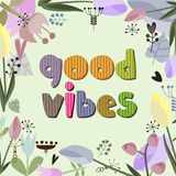 The original spelling of the phrase good vibes. Stock Photo
