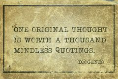 Original thought Diogenes. One original thought is worth a thousand mindless quotings - ancient Greek philosopher Diogenes quote printed on grunge vintage stock photography