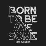 Orn da essere impressionante - slogan composito per la maglietta I grafici di tipografia della maglietta di New York stampano Vet illustrazione di stock