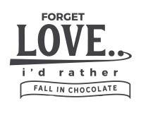 Oubliez l'amour, je tomberait plutôt en chocolat illustration libre de droits