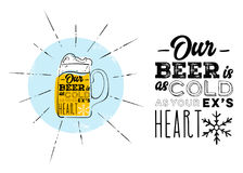 Our Beer is as Cold as Your Ex`s Heart. Marketing Humor, Joke about Cold Beer. Glass of Beer with Splash and Rays on the Background. Hand Drawn Illustration Stock Image