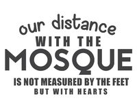 Our distance with the mosque is not measured by the feet but with hearts vector illustration