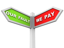 Our fault we pay. Words showing with whom the responsibilities lie Stock Photography