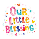 Our little blessing. Type design Stock Photos