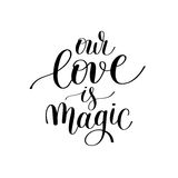 Our love is magic handwritten lettering quote about love to vale Royalty Free Stock Photography