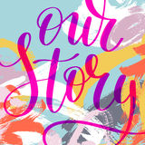 Our story hand written lettering phrase Stock Photo