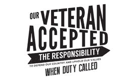 Our veteran accepted the responsibility to defend our country. And uphold our values when duty called quote stock illustration