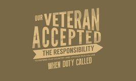 Our veteran accepted the responsibility to defend our country. And uphold our values when duty called quote vector illustration