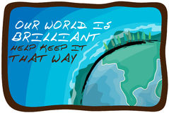 Our world is brilliant Help keep it that way Stock Photo
