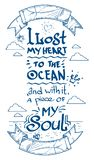 Outline lettering: I lost my heart to the ocean and with it a piece of my soul stock illustration