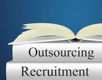 Outsource Recruitment Shows Independent Contractor And Contracting. Recruitment Outsource Indicating Independent Contractor And Subcontracting royalty free illustration