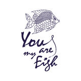 Ove quote - You are my fish Royalty Free Stock Photography