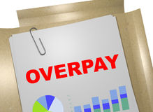 Overpay - business concept. 3D illustration of OVERPAY title on business document Royalty Free Stock Image