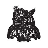 All you need is winter hat - inspire and motivational quote. Hand drawn beautiful lettering. Print for inspirational poster, t-shi royalty free stock photography
